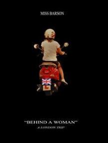 """""""BEHIND A WOMAN"""" – A LONDON TRIP"""