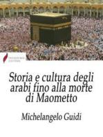 Storia e cultura degli arabi fino alla morte di Maometto