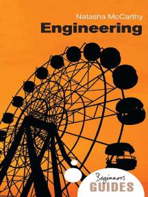 Engineering: A Beginner's Guide
