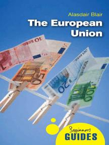 The European Union: A Beginner's Guide