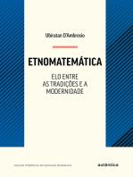 Etnomatemática - Elo entre as tradições e a modernidade: Nova Edição