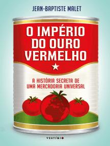 O império do ouro vermelho: A história secreta de uma mercadoria universal