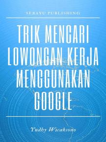 Trik Mencari Lowongan Kerja Menggunakan Google