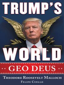 Trump's World: GEO DEUS