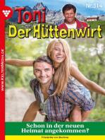 Toni der Hüttenwirt 314 – Heimatroman