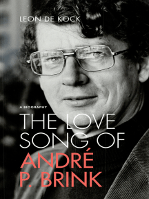 The Love Song of André P. Brink: A Biography