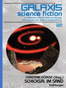 GALAXIS SCIENCE FICTION, Band 22: SCHICKSAL IM SAND: Geschichten aus der Welt von Morgen - wie man sie sich gestern vorgestellt hat.
