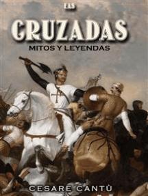 Las Cruzadas: Mitos y Leyendas