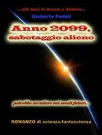 Anno 2099, sabotaggio alieno
