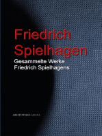 Gesammelte Werke Friedrich Spielhagens