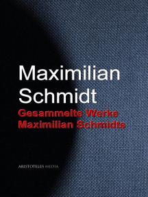 Gesammelte Werke Maximilian Schmidts