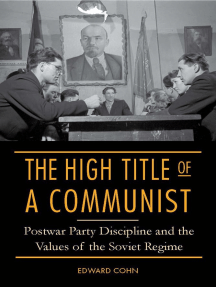 The High Title of a Communist: Postwar Party Discipline and the Values of the Soviet Regime