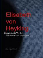 Gesammelte Werke Elisabeth von Heykings