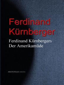 Ferdinand Kürnbergers Der Amerikamüde: Amerikanisches Kulturbild