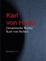 Gesammelte Werke Karl von Holteis