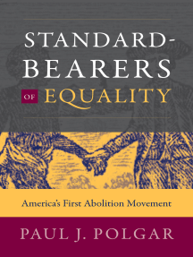 Standard-Bearers of Equality: America's First Abolition Movement