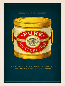 Pure Adulteration: Cheating on Nature in the Age of Manufactured Food