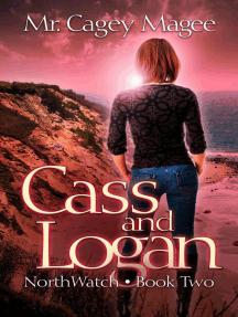 Cass and Logan: NorthWatch, #2