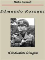 Edmondo Rossoni Il sindacalista del regime