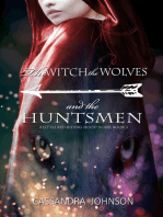 The Witch the Wolves and the Huntsmen