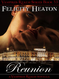 Reunion by Felicity Heaton - Vampires Realm #3.5