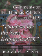 """Comments on Fr. Thomas White's Essay (2019) """"Thomism for the New Evangelization"""""""