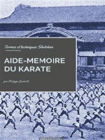 Aide-mémoire du Karaté: Termes et techniques Shotokan