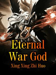 Eternal War God: Volume 3