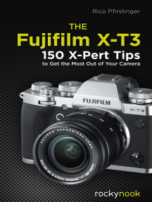 The Fujifilm X-T3: 120 X-Pert Tips to Get the Most Out of Your Camera
