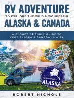 RV Adventure To Explore the Wild & Wonderful Alaska & Canada A Budget Friendly Guide to Visit Alaska & Canada in a RV