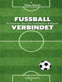 Fussball verbindet: Prominente über den beliebtesten Ballsport
