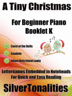 A Tiny Christmas for Beginner Piano Booklet K - Carol of the Bells Gaudete Infant Holy Infant Lowly Letter Names Embedded In Noteheads for Quick and Easy Reading