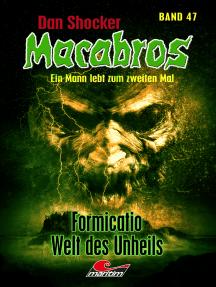 Dan Shocker's Macabros 47: Formicatio, Welt des Unheils