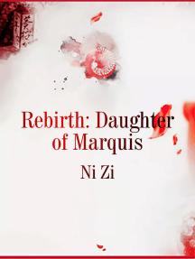 Rebirth: Daughter of Marquis: Volume 5