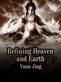 Refining Heaven and Earth: Volume 5