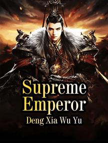 Supreme Emperor: Volume 5