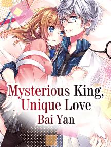 Mysterious King, Unique Love: Volume 5