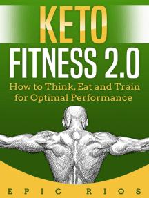 Keto Fitness 2.0: How to Think, Eat and Train for Optimal Performance