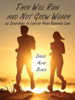 The Will Run and Not Grow Weary