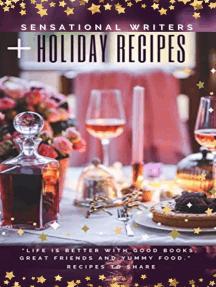 Sensational Writers + Holiday Recipes