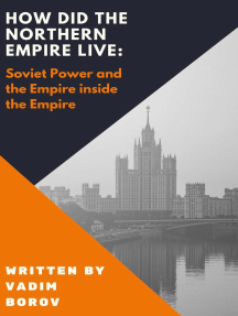 How Did the Northern Empire Live: Soviet Power and the Empire inside the Empire