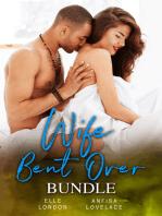 Wife Bent Over Bundle