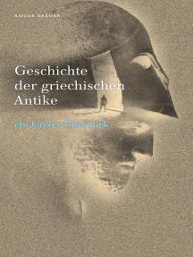 Geschichte der griechischen Antike: Ein kurzer Überblick