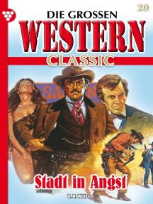 Die großen Western Classic 20 – Western: Stadt in Angst