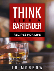 Think Like A Bartender: Recipes for Life