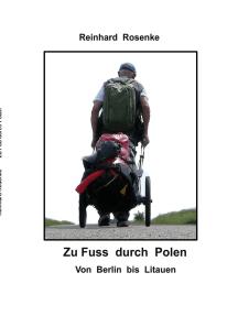Zu Fuß durch Polen: von Berlin bis Litauen