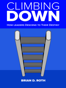 Climbing Down: How Leaders Descend to Their Destiny
