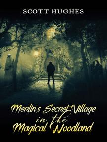 Merlin's Secret Village in the Magical Woodland