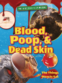 Blood, Poop, and Dead Skin: The Things Insects Eat