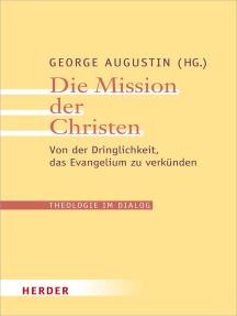 Die Mission der Christen: Von der Dringlichkeit, das Evangelium zu verkünden